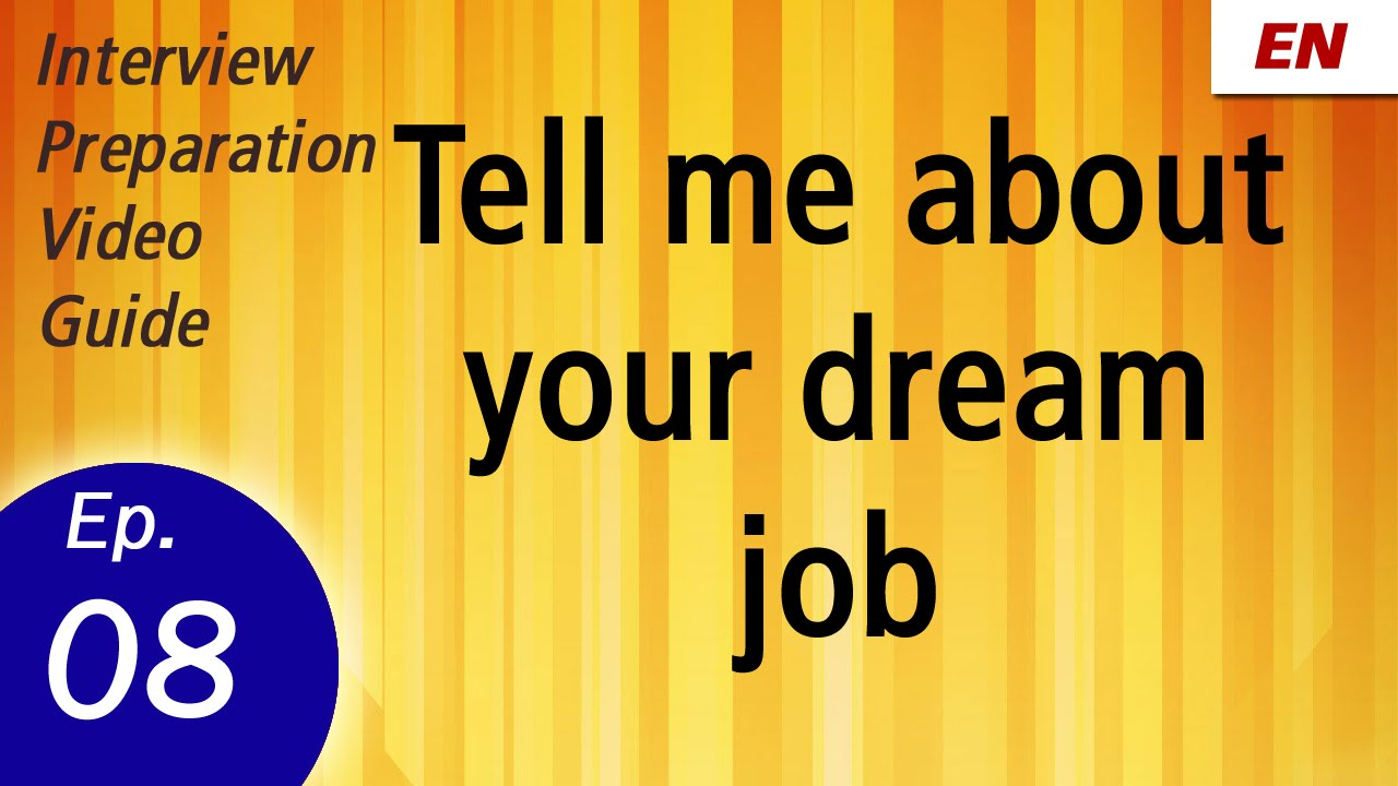 tell me about your dream job learn by watch - Your Dream Job Tell Me About Your Dream Job