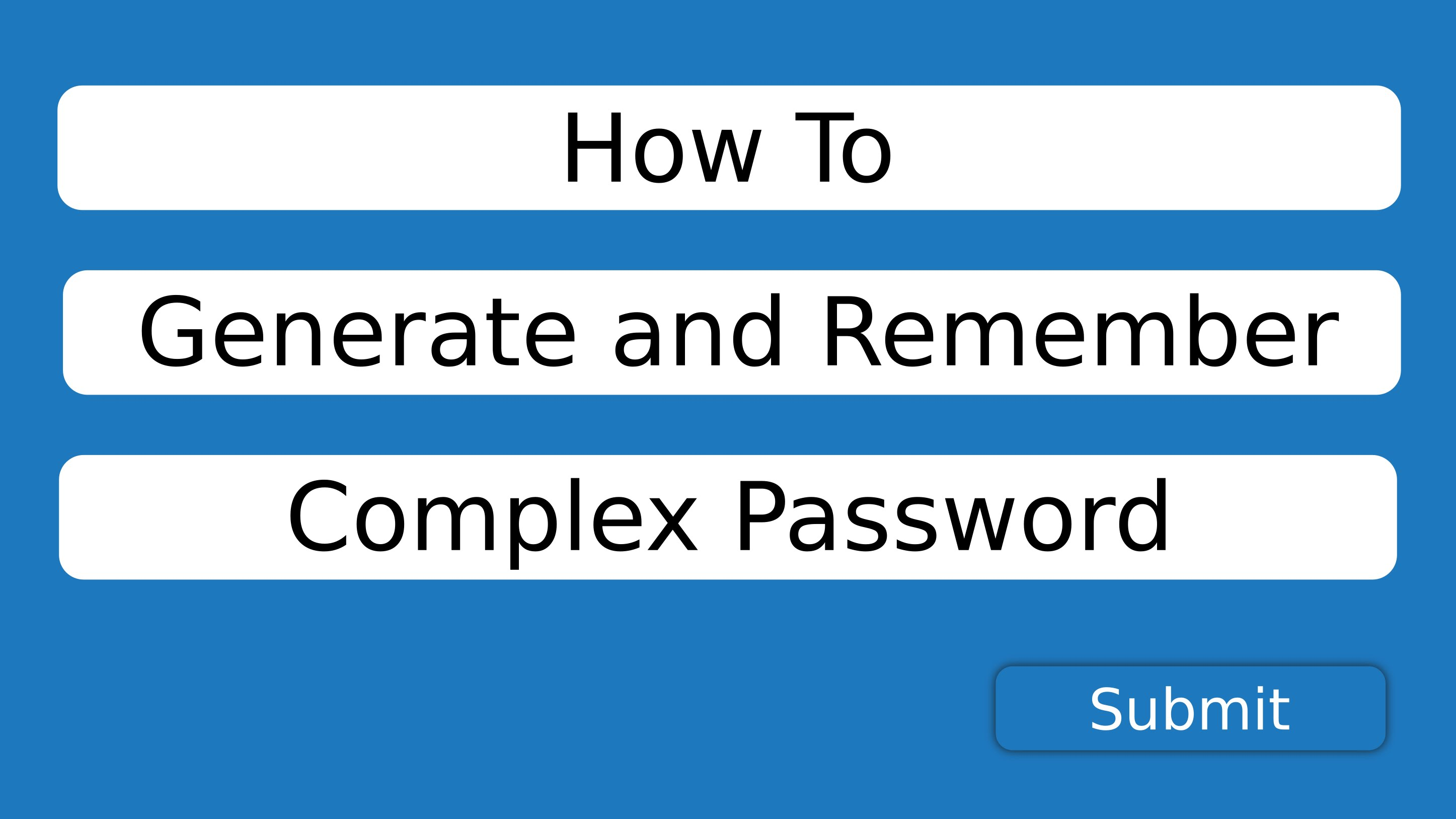 How to Generate and Remember Complex Password