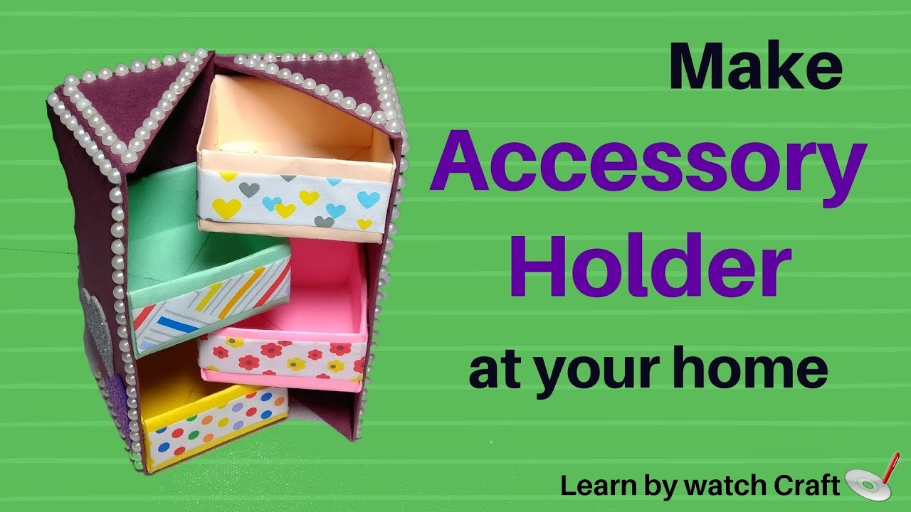 How to make an Accessory Holder at Your Home