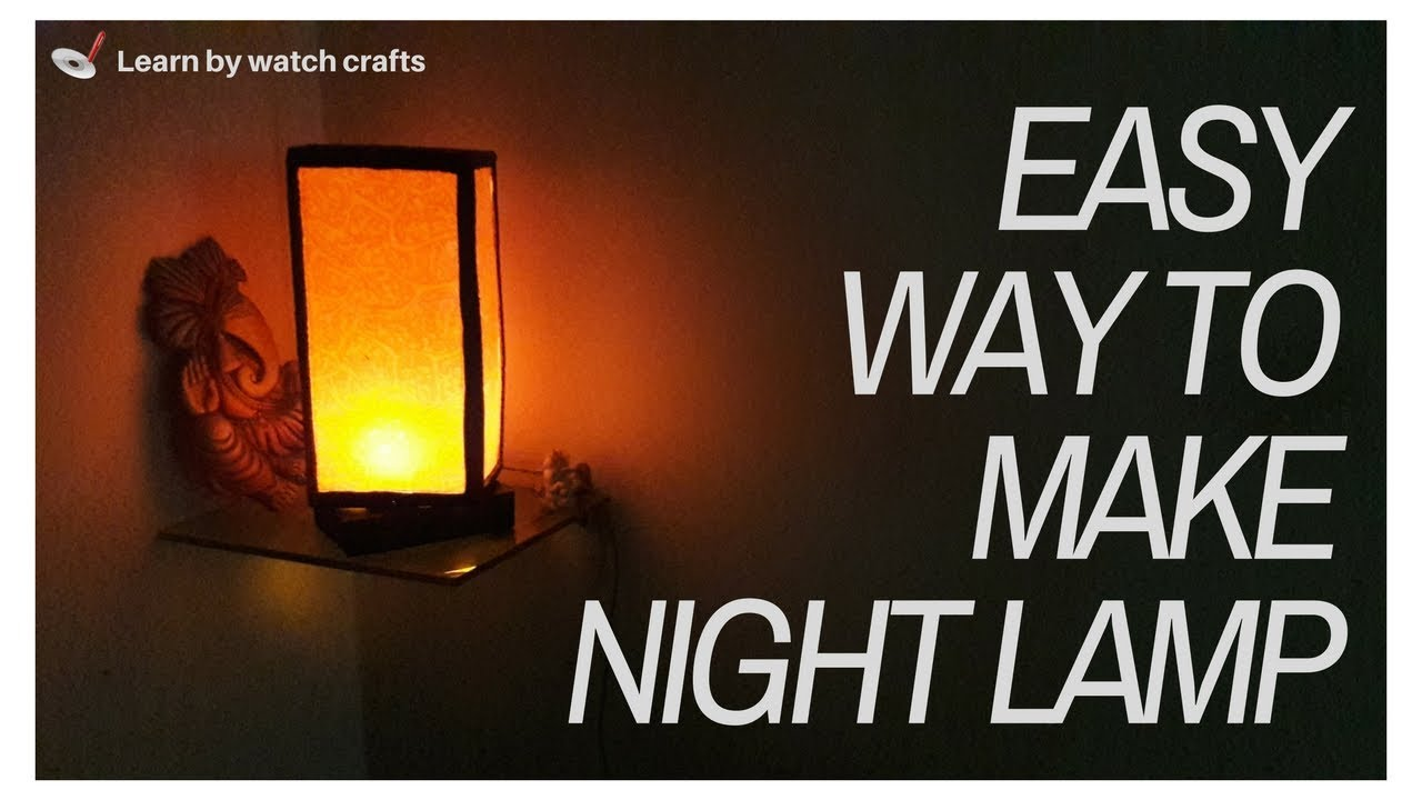 How to make NIGHT LAMP at your home (DIY)